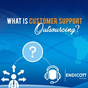 What Is Customer Support Outsourcing