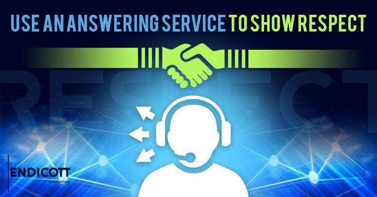 Use An Answering Service To Show Respect