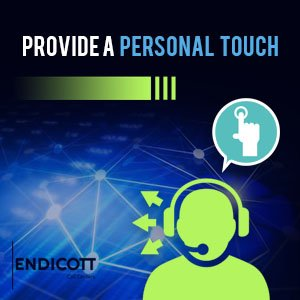 Provide A Personal Touch