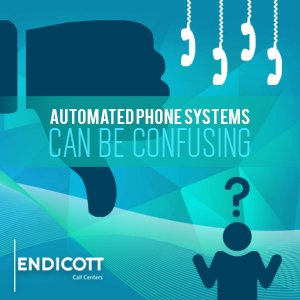 Automated Phone Systems Can Be Confusing