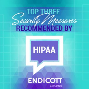 Top Three Security Measures Recommended by HIPAA