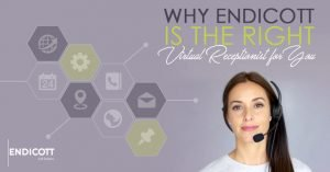 Why Endicott Is The Right Virtual Receptionist For You
