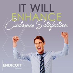 It will Enhance Customer Satisfaction