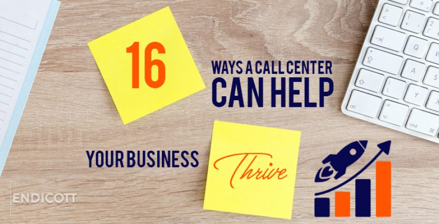 16 Ways a Call Center Can Help Your Small Business Thrive