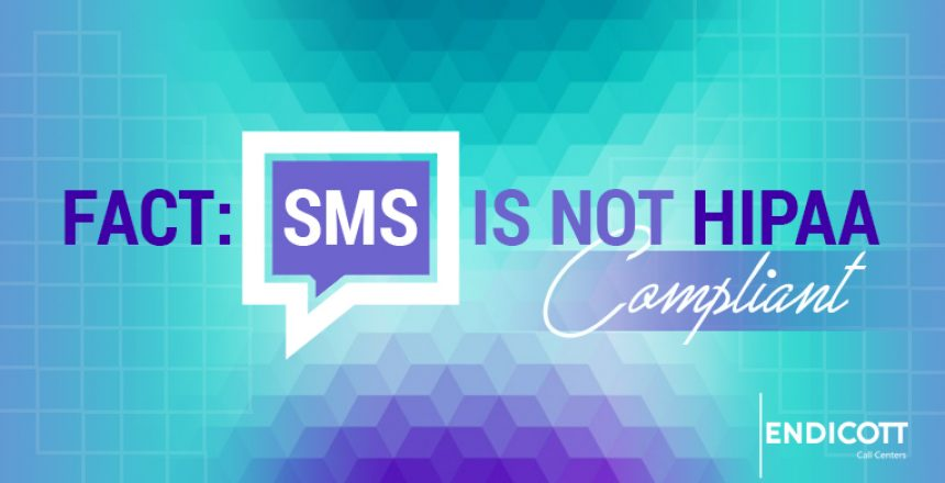 Fact: SMS is Not HIPAA Compliant