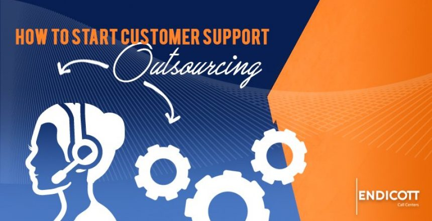 How to Start Customer Support Outsourcing
